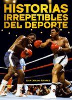 historias irrepetibles del deporte juan carlos alvarez 9788415405283