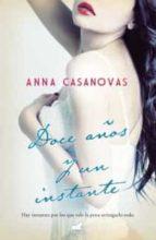 doce años y un instante-anna casanovas-9788415420583