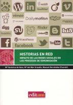 historias en red: impacto de las redes sociales en los procesos d e comunicacion 9788415463283