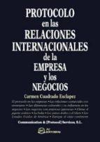 PROTOCOLO EN LAS RELACIONES INTERNACIONALES DE LA EMPRESA Y LOS NEGOCIOS (EBOOK)