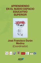 APRENDIENDO EN EL NUEVO ESPACIO EDUCATIVO SUPERIOR (EBOOK)