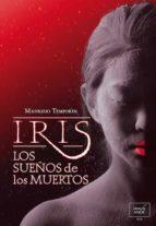 los sueños de los muertos (iris) maurizio temporin 9788415854883