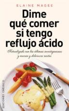 dime que comer si tengo reflujo acido elaine magee 9788415968283