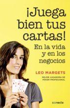 ¡juega bien tus cartas! (ebook)-leo margets-9788416029983