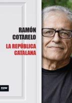 la republica catalana-ramon cotarelo-9788416245383