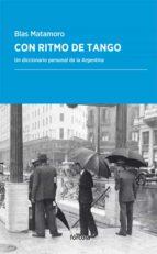 con ritmo de tango: un diccionario personal de la argentina-rossi matamoro-9788416247783