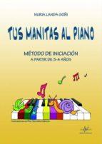 tus manitas al piano : metodo de iniciacion a partir de 3-4 años-nuria landa goñi-9788416337583
