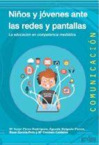 niños y jovenes ante las redes y las pantallas: la educacion en competencia mediatica 9788416572083