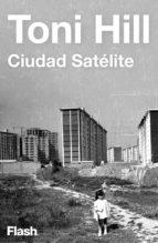 ciudad satélite (flash relatos) (ebook)-toni hill-9788416628483