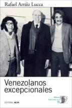 venezolanos excepcionales (ebook) rafael lucca arráiz 9788416687183
