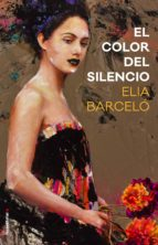 el color del silencio elia barcelo 9788416700783
