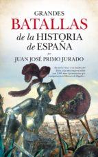 grandes batallas de la historia de españa juan jose primo jurado 9788416776283