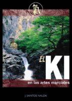 el ki en las artes marciales-jose santos nalda albiac-9788420304083