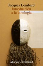introduccion a la etnologia-jacques lombard-9788420628783