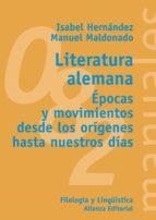 literatura alemana: epocas y movimientos desde los origenes hasta nuestros dias isabel hernandez 9788420641683
