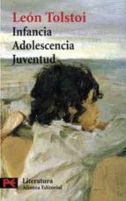 infancia. adolescencia. juventud-leon tolstoi-9788420661483