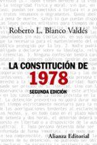 la constitucion de 1978 (2ª ed.) roberto l. blanco valdes 9788420664583