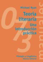 teoria literaria: una introduccion practica michael ryan 9788420686783