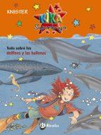 todo sobre los delfines y las ballenas: kika superbruja-9788421682883