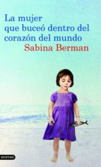 la mujer que buceo dentro del corazon del mundo-sabina berman-9788423342983