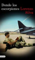 donde los escorpiones (ebook)-lorenzo silva-9788423351183