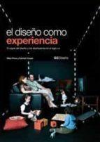 el diseño como experiencia: el papel del diseño y los diseñadores en el siglo xxi rachel cooper mike press 9788425222283