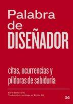 palabra de diseñador: citas, ocurrencias y pildoras de sabiduria-sara (ed.) bader-9788425227783