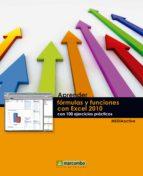 aprender fórmulas y funciones con excel 2010 con 100 ejercicios prácticos (ebook)-9788426720283