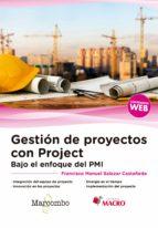 gestion de proyectos con project: bajo el enfoque del pmi 9788426725783