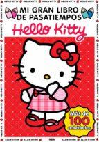 mi gran libro de pasatiempos hello kitty 9788427207783