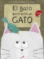 el gato que no queria ser gato: las aventuras de nieve y sus amigos cesar lillo gil covadonga riesgo 9788428550383