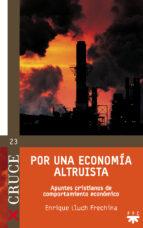 por una economia altruista: apuntes cristianos de comportamiento economico enrique lluch 9788428822183