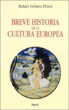 breve historia de la cultura europea-rafael gomez perez-9788432135583