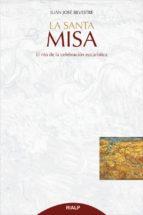 la santa misa juan jose silvestre valor 9788432145483