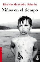 niños en el tiempo-ricardo menendez salmon-9788432224683