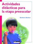 actividades didacticas para la etapa preescolar-barbara backer-9788432913983