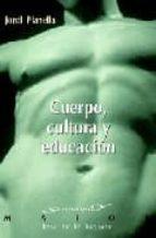 cuerpo, cultura y educacion jordi planella 9788433020383