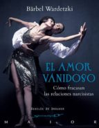 el amor vanidoso: como fracasan las relaciones narcisistas-bärbel wadetzki-9788433025883