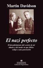 el nazi perfecto: el descubrimiento del secreto de mi abuelo y de l modo en que hitler sedujo a una generacion-martin davidson-9788433963383