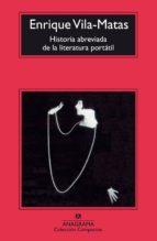 Historia abreviada de la literatura portátil (Compactos Anagrama)