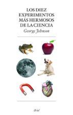 los diez experimentos mas hermosos de la ciencia george johnson 9788434453883