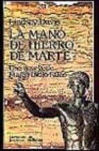 la mano de hierro de marte: la iv novela de marco dicho falco lindsey davis 9788435005883