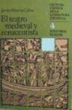 el teatro medieval y renacentista-javier huerta calvo-9788435903783