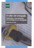 el taller del etnógrafo. materiales y herramientas de investigación en etnografía (ebook)-angel diaz de rada brun-9788436263183