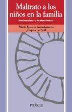 maltrato a los niños en la familia: evaluacion y tratamiento (2ª ed.)-mª ignacia arruabarrena madariaga-9788436813883