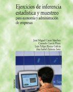 ejercicios de inferencia estadística y muestreo para economía y a dministración de empresas-9788436820683