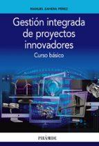 gestion integrada de proyectos innovadores-manuel zahera perez-9788436836783