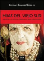 El libro de Hijas del viejo sur autor VV.AA. PDF!
