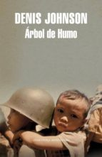 arbol de humo-denis johnson-9788439721383