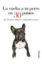 La vuelta a tu perro en 30 puntos (Plus Vitae)